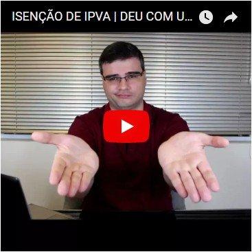 Isenção de IPVA | DEU com uma Mão e TIROU com a Outra