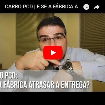 Carro PCD | E SE a Fábrica atrasar a Entrega