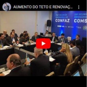 Aumento do Teto e Renovação da Isenção de ICMS! Reunião Confaz!
